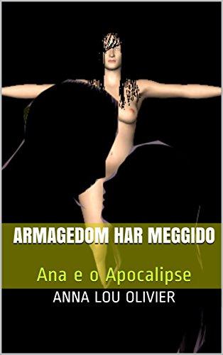 Armagedom Har Meggido : Ana e o Apocalipse (Portuguese Edition)