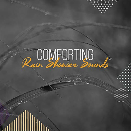 - #16 Comforting Rain Shower Sounds for Natural Sleep Aid