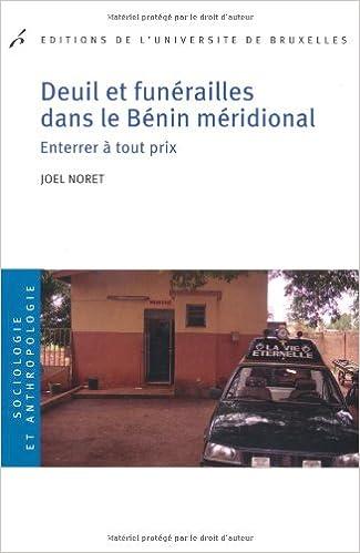 Livre Deuil et funérailles dans le Bénin méridional. Enterrer à tout prix pdf