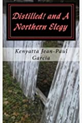 Distilled! and A Northern Elegy Kindle Edition