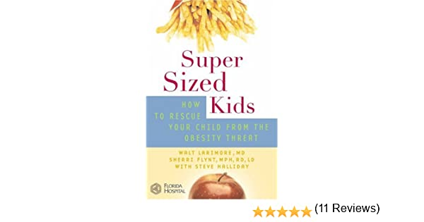 SuperSized Kids: How to Rescue Your Child from the Obesity Threat ...