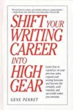 Shift Your Writing Career into High Gear, Gene Perret, 0898795397