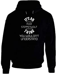 Audi Steppenwolf Thing Wouldnt Understand Funny Car Auto Hooded Pullover