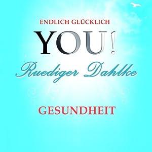 Gesundheit (YOU! Endlich glücklich) Hörbuch