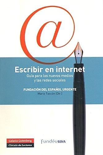 Descargar Libro Escribir En Internet: Guía Para Los Nuevos Medios Y Las Redes Sociales Fundéu Bbva