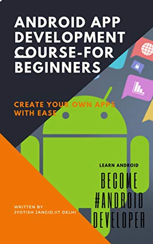 Amazon com: Android App Development Course-for beginners: create