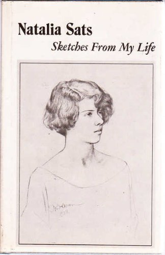 Sketches from My Life by Nataliia Ilinichna Sats (1985-05-04)
