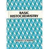 Basic Histochemistry, Sumner, Barbara E., 0471917915
