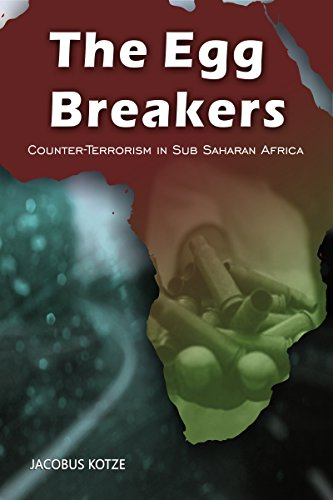 The Egg Breakers - Counter-Terrorism in Sub Saharan Africa by [Kotze, Jacobus]