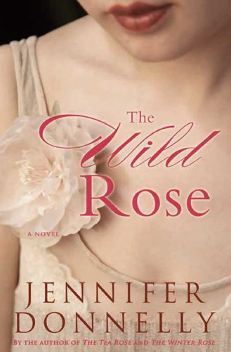 The Wild Rose (The Tea Rose Book 3)