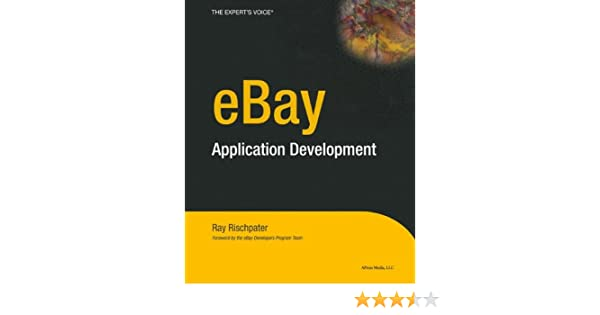 eBay Application Development: Ray Rischpater: 9781590593011: Amazon.com: Books