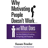 Why Motivating People Doesn't Work . . . and What Does: The New Science of Leading, Energizing, and Engaging Book Cover