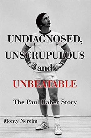 Undiagnosed, Unscrupulous and Unbeatable