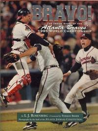 Bravo   The Inside Story Of The Atlanta Braves 1995 World Series Championship