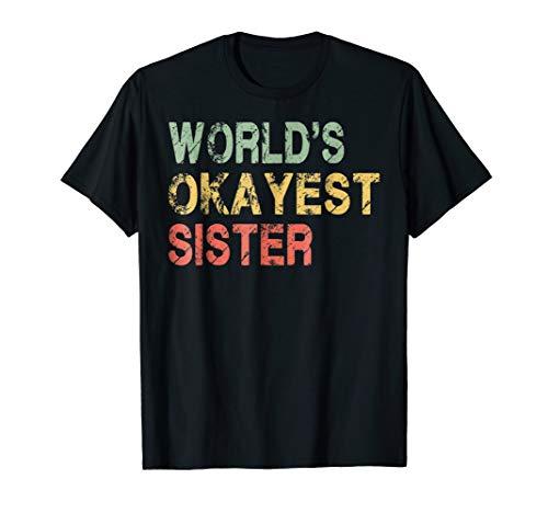 World's Okayest Sister Retro Vintage Tshirt Sister Gifts