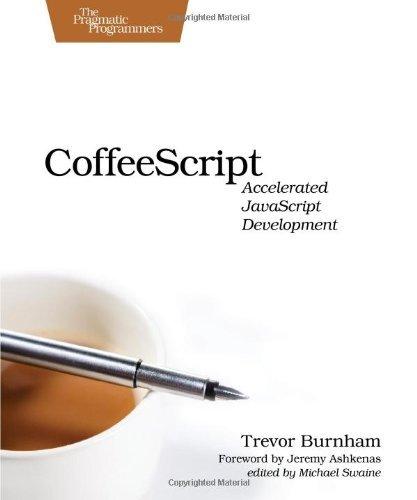 CoffeeScript: Accelerated JavaScript Development by Trevor Burnham (2011-08-03)