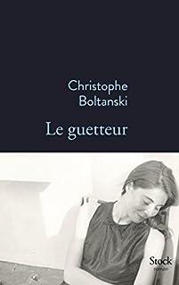Le guetteur, Boltanski, Christophe