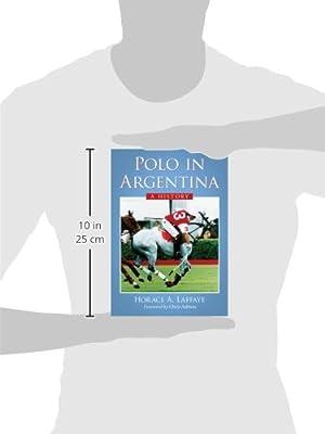 Laffaye, H: Polo in Argentina: Amazon.es: Laffaye, Horace A ...