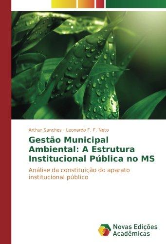 Gestão Municipal Ambiental: A Estrutura Institucional Pública no MS: Análise da constituição do aparato institucional público (Portuguese Edition) ebook