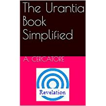 The Urantia Book Simplified (Finding God 14)