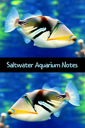 Saltwater Aquarium Notes: Customized Marine Aquarium Logging Book, Great For Tracking, Scheduling Routine Maintenance, Including Water Chemistry And Fish Health. (6x9 120 Pages) (Tropical Decorations For Aquarium)