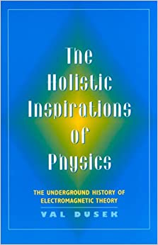 The Holistic Inspiration of Physics: The Underground History of Electromagnetic Theory