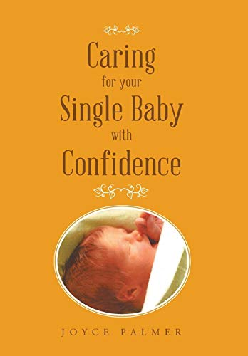 Caring for Your Single Baby with Confidence [Palmer, Joyce] (Tapa Dura)