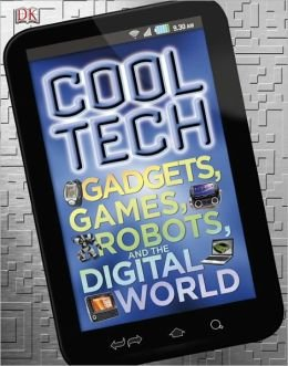 cool-tech-gadgets-games-robots-and-the-digital-world