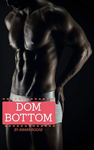 DOM BOTTOM: gay erotic (Erotic Ebooks Gay)