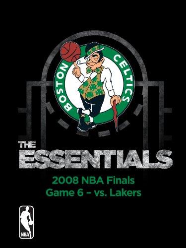 (NBA The Essentials: Boston Celtics 2008 NBA Finals Game 6 vs. Lakers)