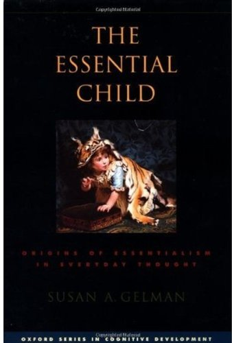 """""""The Essential Child - Origins of Essentialism in Everyday Thought (Oxford Series in Cognitive Development)"""" av Susan A. Gelman"""
