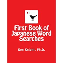 First Book of Japanese Word Searches: Over 300 words in 10 categories