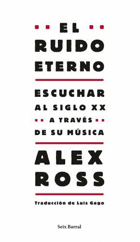 Descargar Libro El Ruido Eterno Alex Ross