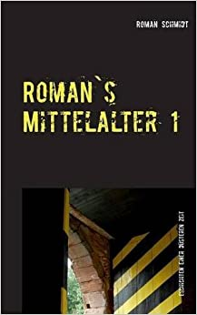 Roman's Mittelalter 1