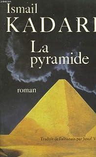 La pyramide, Kadaré, Ismaïl