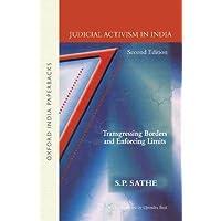 Judicial Activism in India: Transgressing Borders and Enforcing Limits: Transgressing Borders and Enforcing Limits (Law in India): Transgressing Borders and Enforcing Limits 2/E