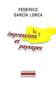Impressions et paysages par Federico Garcia Lorca