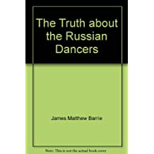 The Truth about the Russian Dancers