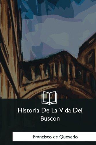 Historia De La Vida Del Buscon (Spanish Edition) [Francisco de Quevedo] (Tapa Blanda)