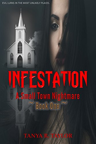 INFESTATION: A Small Town Nightmare (Book 1) (INFESTATION- A Small Town Nightmare) ()