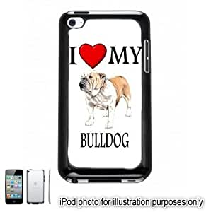 Bulldog I Love My Dog Photo Apple iPod 4 Touch Hard Case Cover Shell Black 4th Generation Kimberly Kurzendoerfer