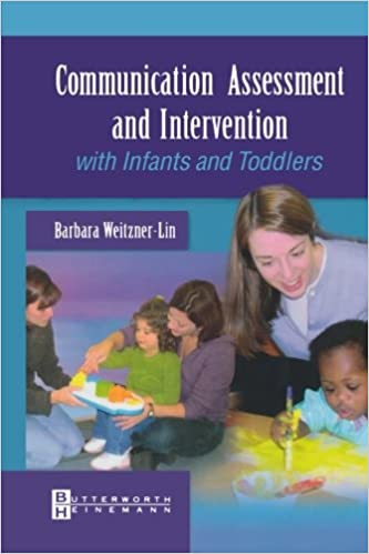 Communication Assessment and Intervention with Infants and Toddlers, 1e