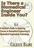 Is There a Biomedical Engineer Inside You?, Celeste Baine, 0966476336