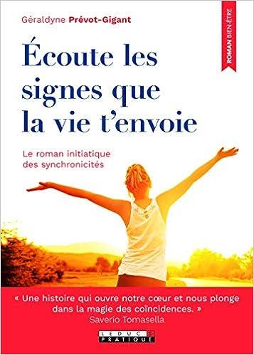 Amazon Fr Ecoute Les Signes Que La Vie T Envoie Le Roman