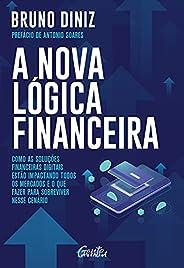 A nova lógica financeira: Como as soluções financeiras digitais estão impactando todos os mercados e o que faz