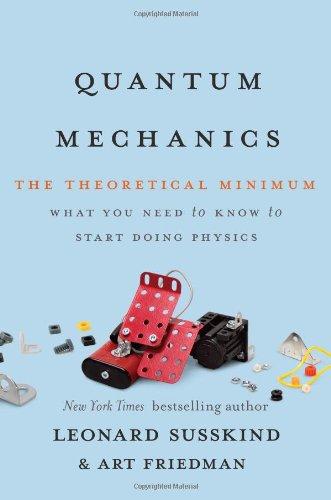 Quantum Mechanics: The Theoretical Minimum by Basic Books