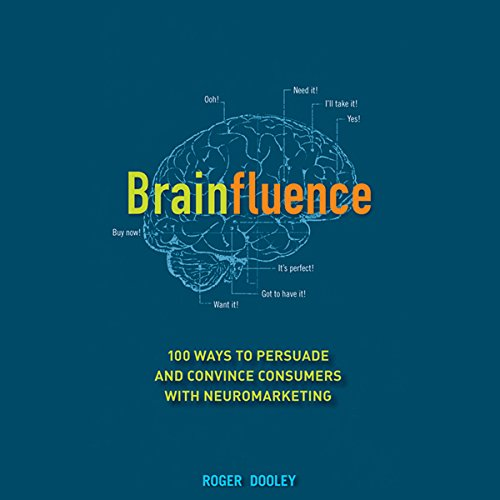 Brainfluence: 100 Ways to Persuade and Convince Consumers with Neuromarketing cover