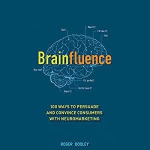Brainfluence: 100 Ways to Persuade and Convince Consumers with Neuromarketing Audiobook