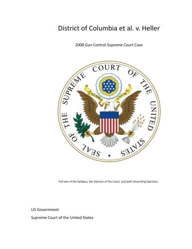 District of Columbia et al. v. Heller – 2008 Gun Control Supreme Court Case