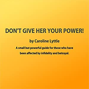 Don't Give Her Your Power! Audiobook